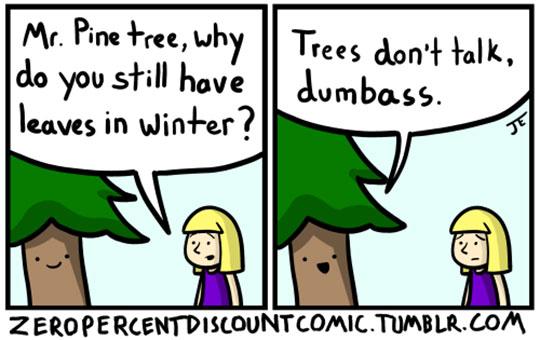 trees-don-t-talk-dumbass_
